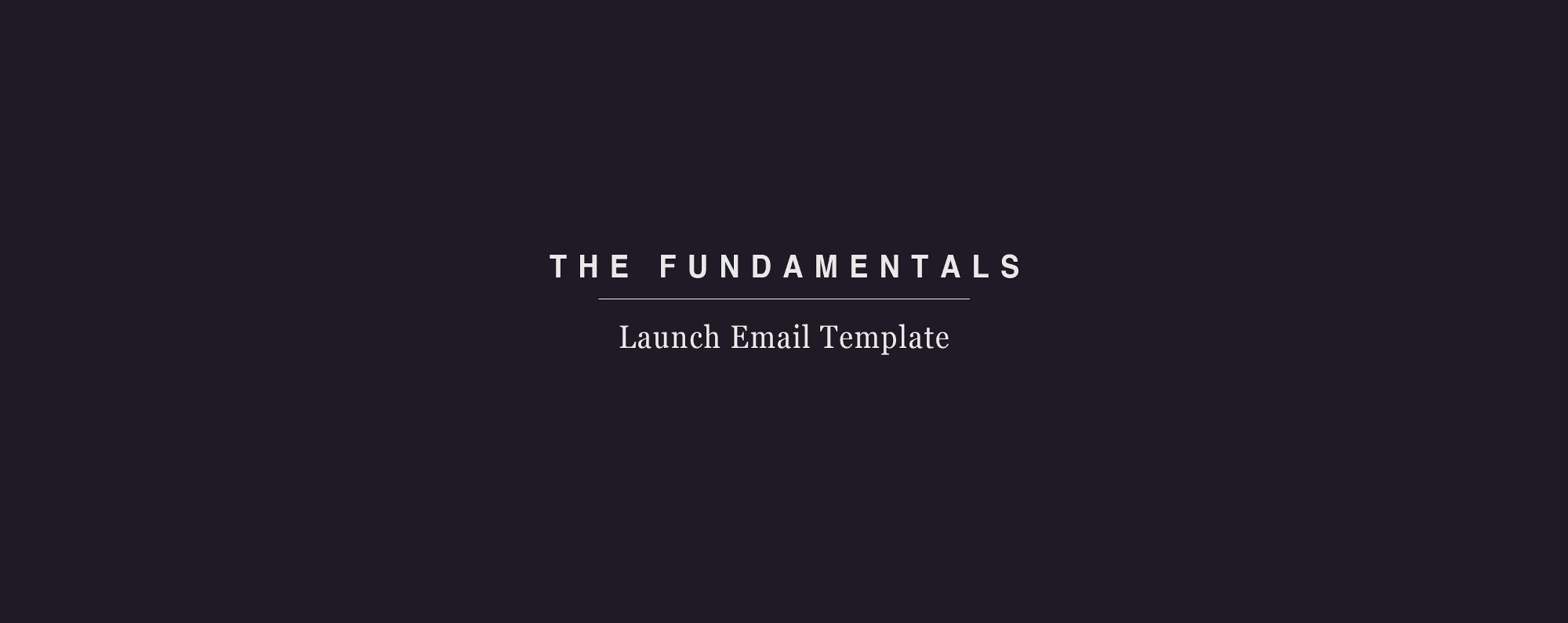 Product Launch Email Template – The Fundamentals – Medium