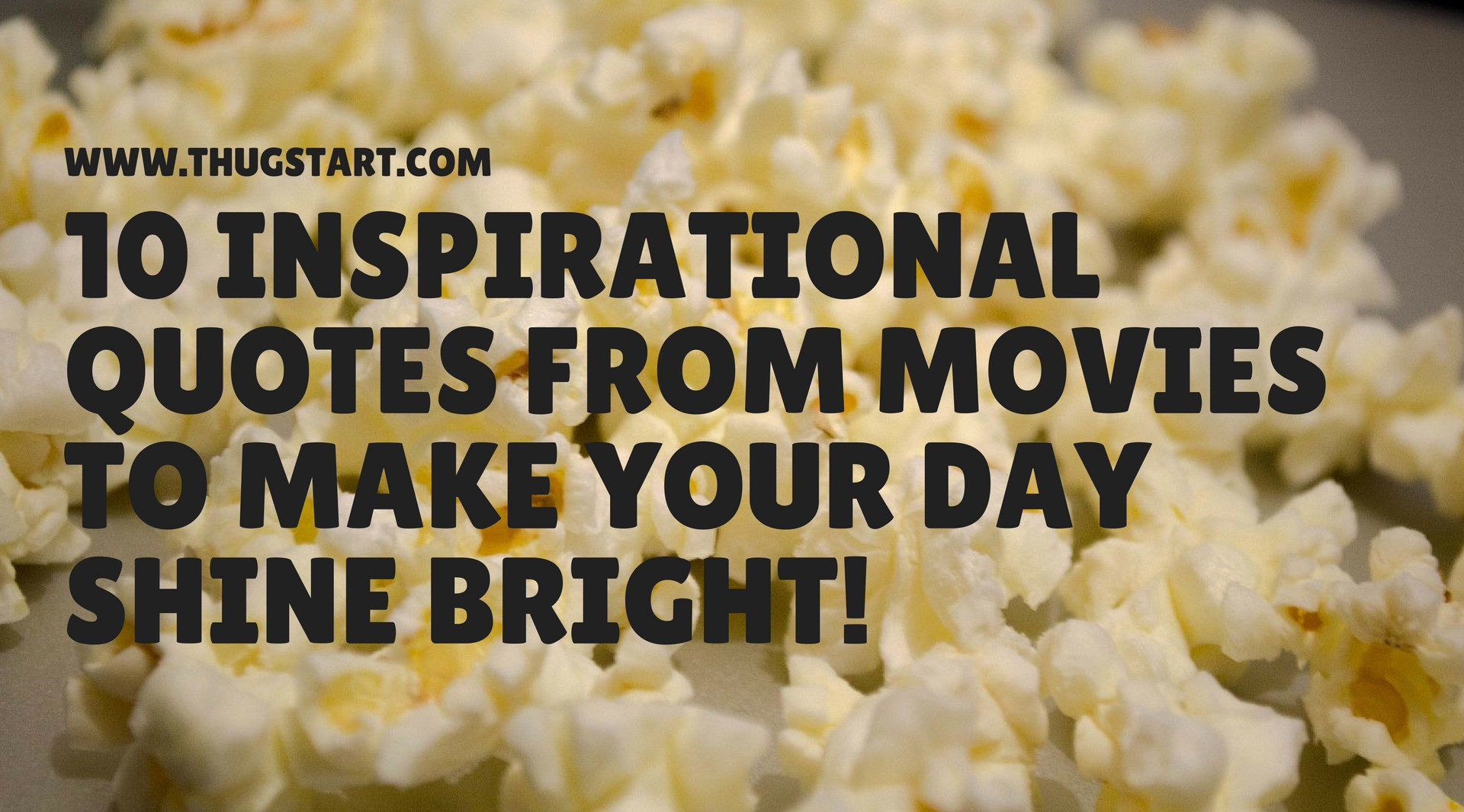 10 Inspirational Quotes from Movies to Make Your Day Shine Bright!