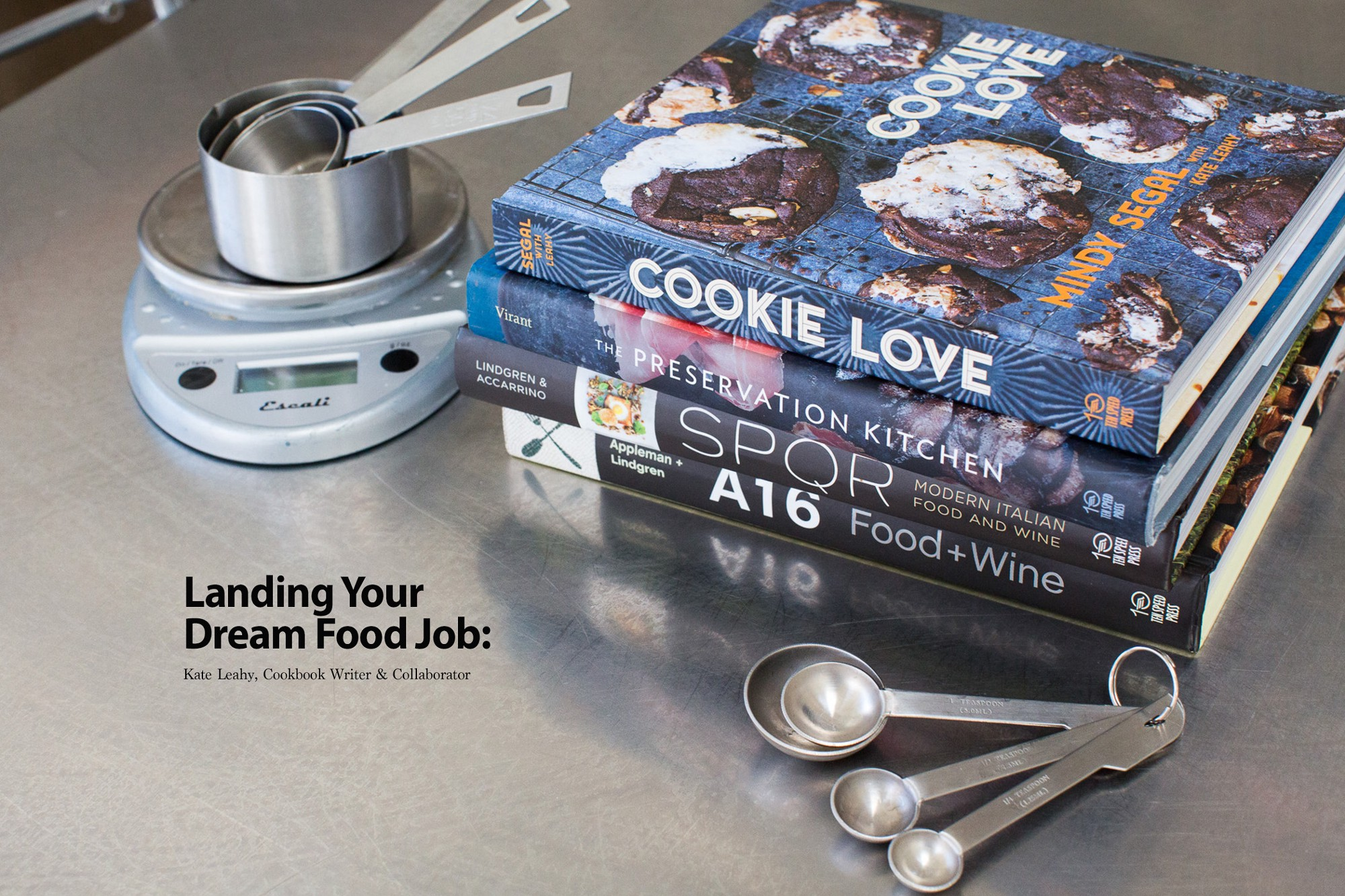 landing your dream food job kate leahy cookbook writer kate leahy has the dream food job you ve never heard of she is a food writer and recipe tester who collaborates chefs and restaurateurs to create