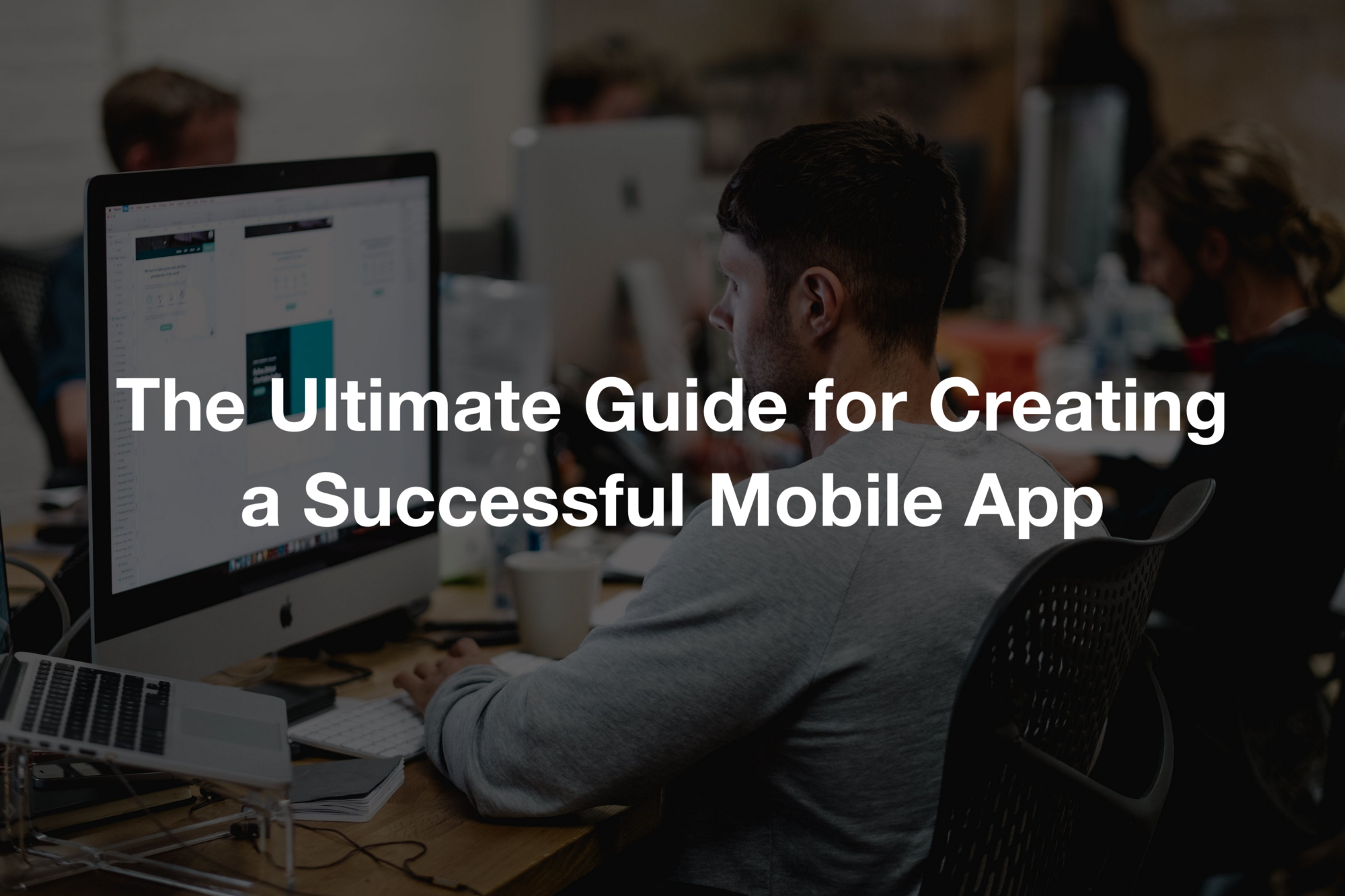 The Ultimate Guide For Creating A Successful Mobile App In 2018 To Optimizing Your Webs But First Outline