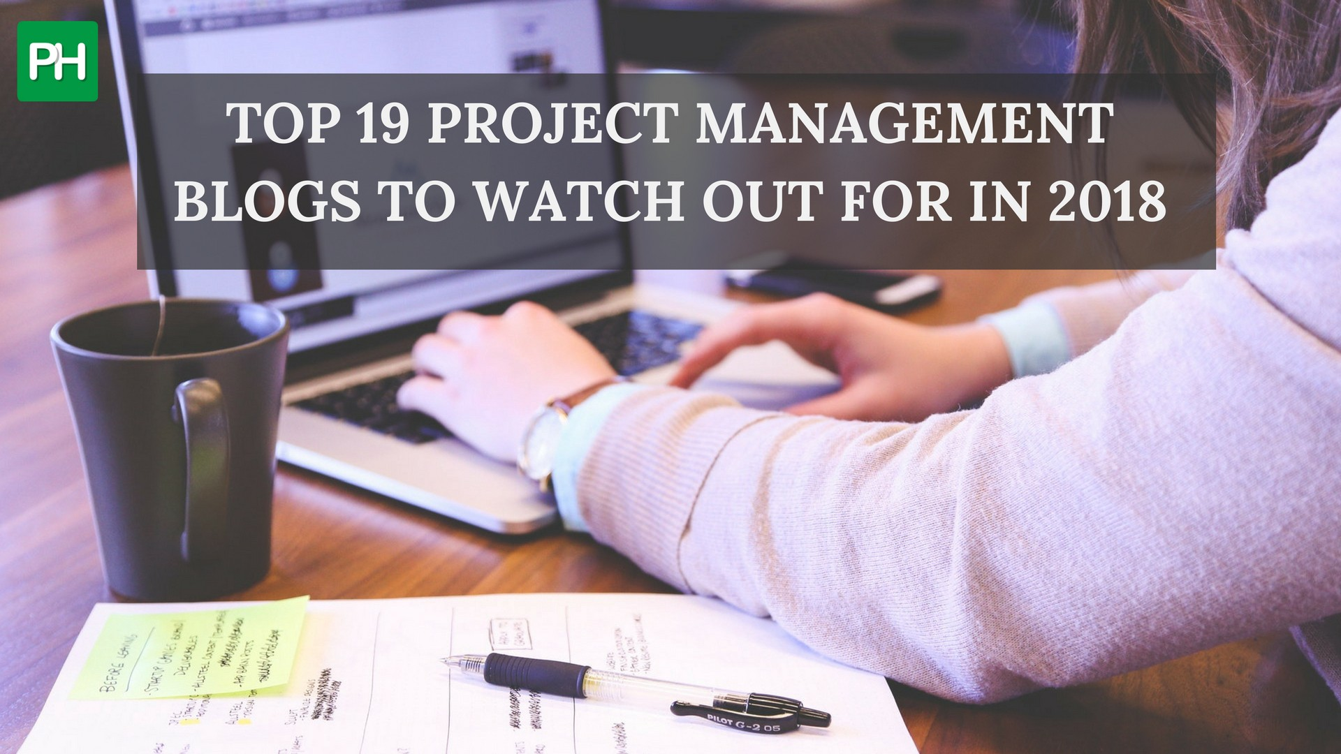 Top 19 Project Management Blogs To Watch Out For In 2018