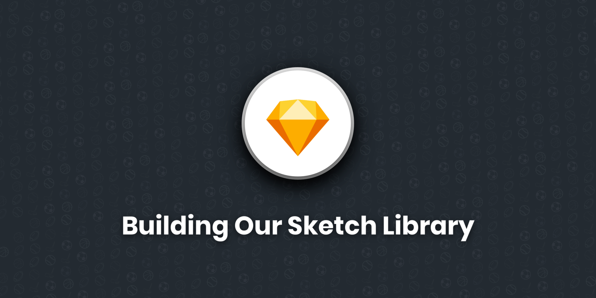 Building our sketch library in the hudl medium version 47 of sketch saw the long awaited introduction of libraries which allows you to sync your symbols globally across all of your sketch files biocorpaavc Images
