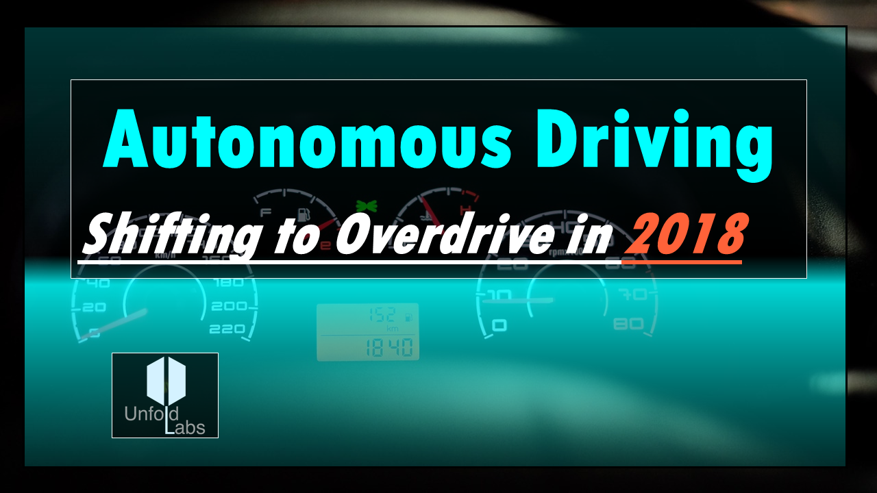 Autonomous Driving- Shifting to Overdrive in 2018