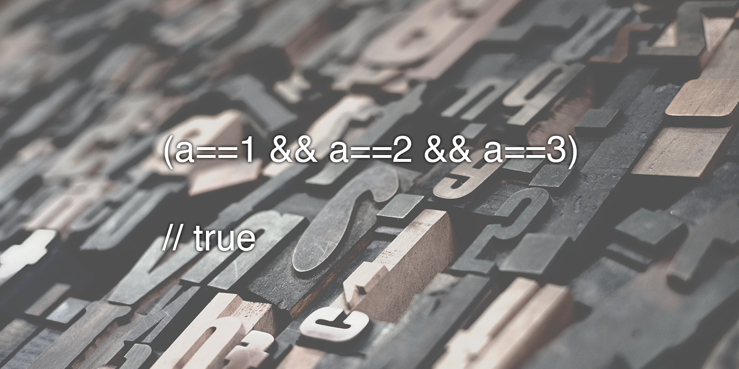 JavaScript: Can (a==1 && a==2 && a==3) ever evaluate to true?