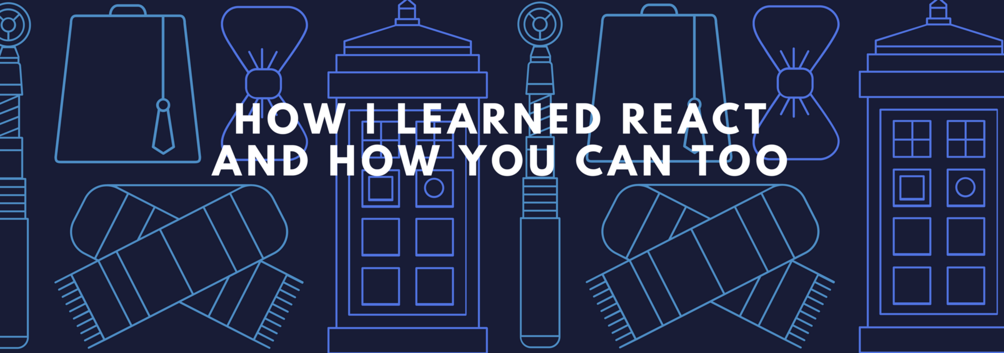 How I learned React and how you can too