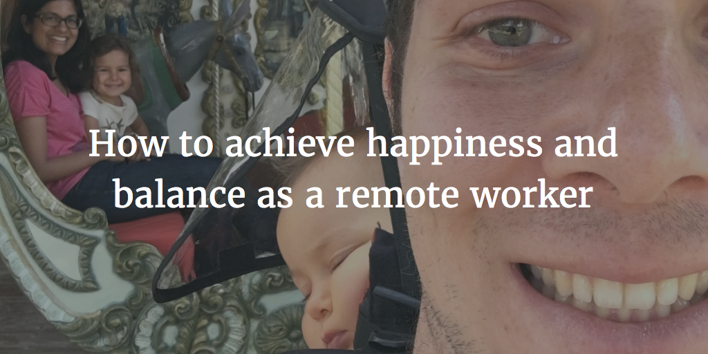 How to achieve happiness and balance as a remote worker