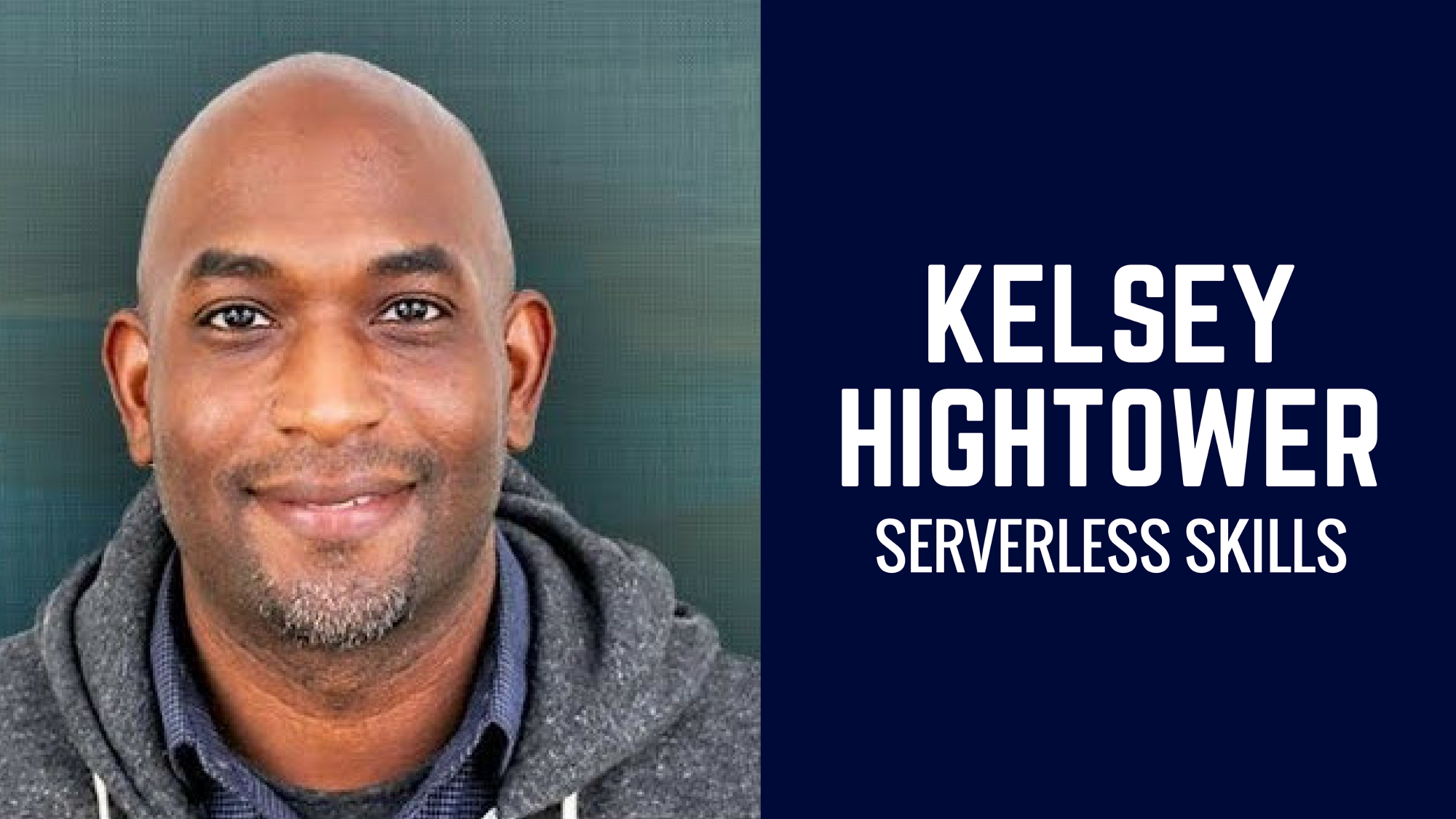 You need SRE skills to thrive in a serverless world — Kelsey Hightower