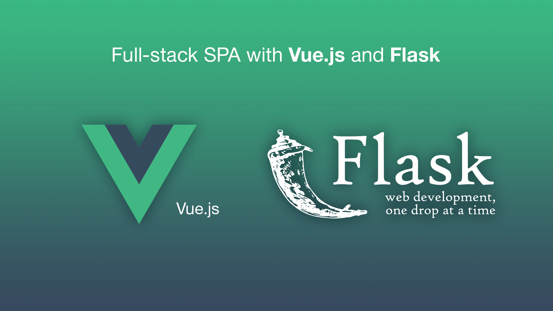 Full Stack Single Page Application With Vuejs And Flask