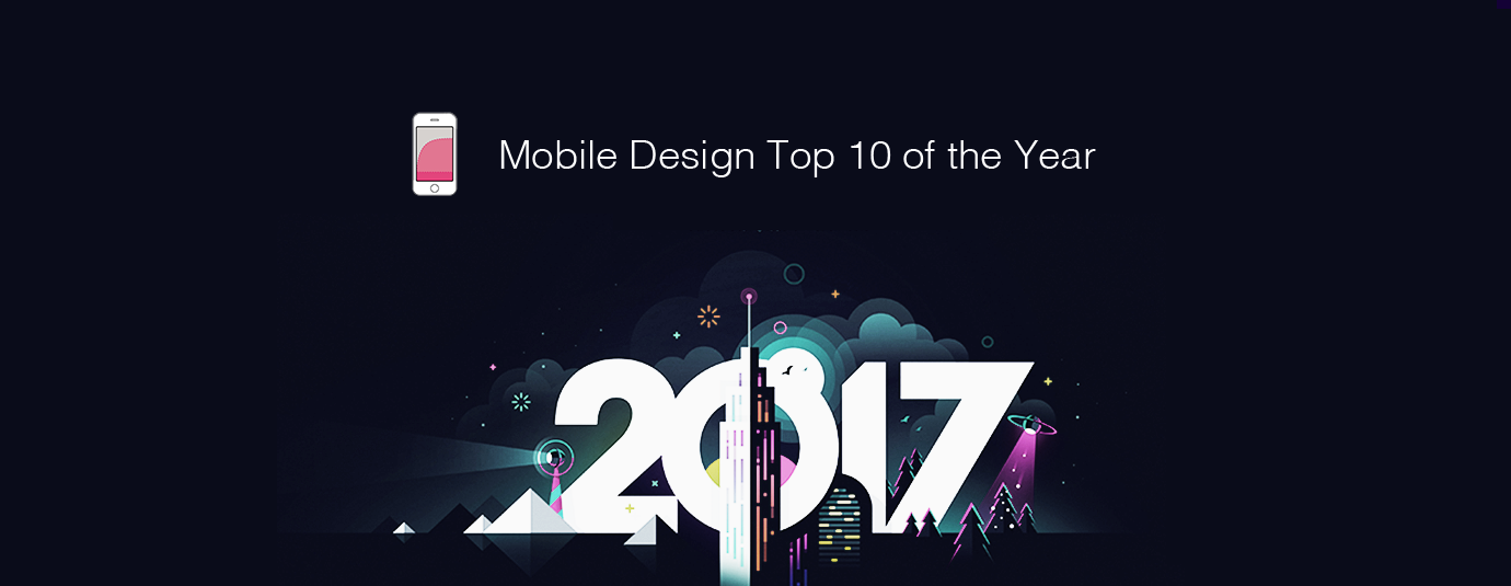 Mobile Design Top 10 For the Past Year (v.2017)