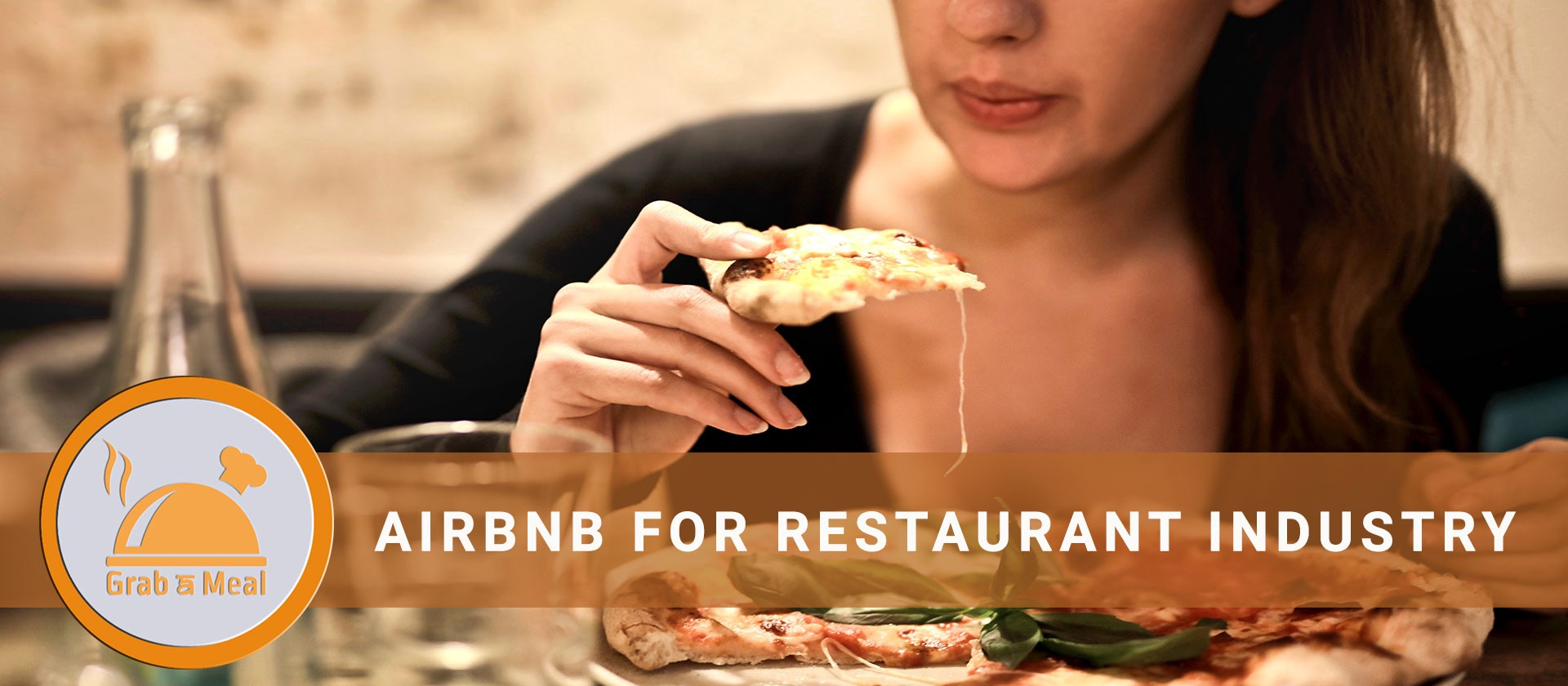 GrabAMeal  -  Airbnb for Restaurant Industry