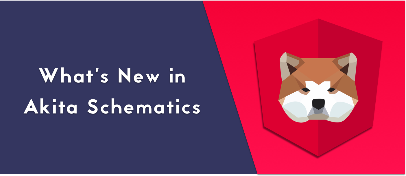 Whats New In Akita Schematics Netanel Basal Project Its Now Easier Than Ever To Add An Angular A Single Command And Youll Have The Core Library Akitas Dev Tools