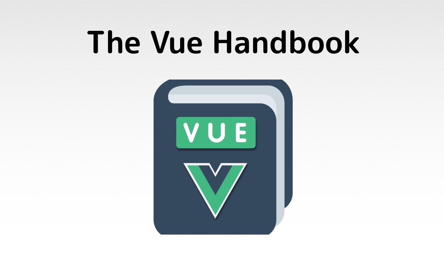 The Vue Handbook A Thorough Introduction To Vuejs