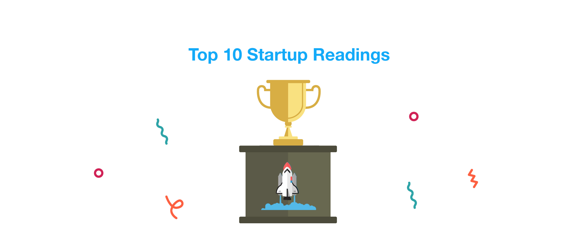 Top 10 Startup Readings to Make You a Better Founder.