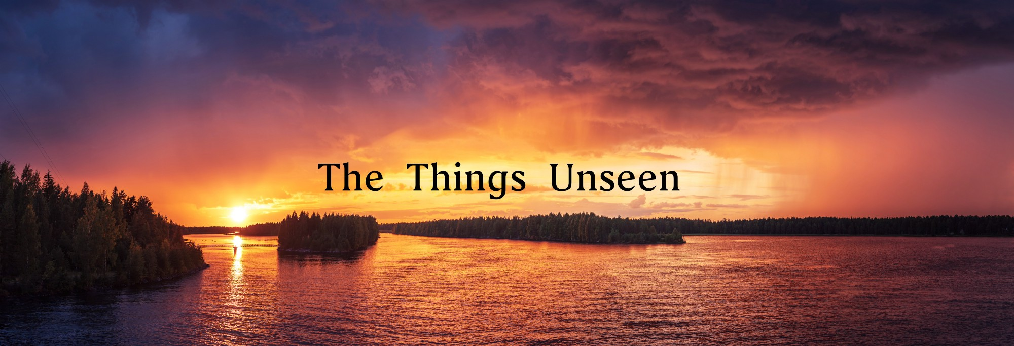 The Things Unseen