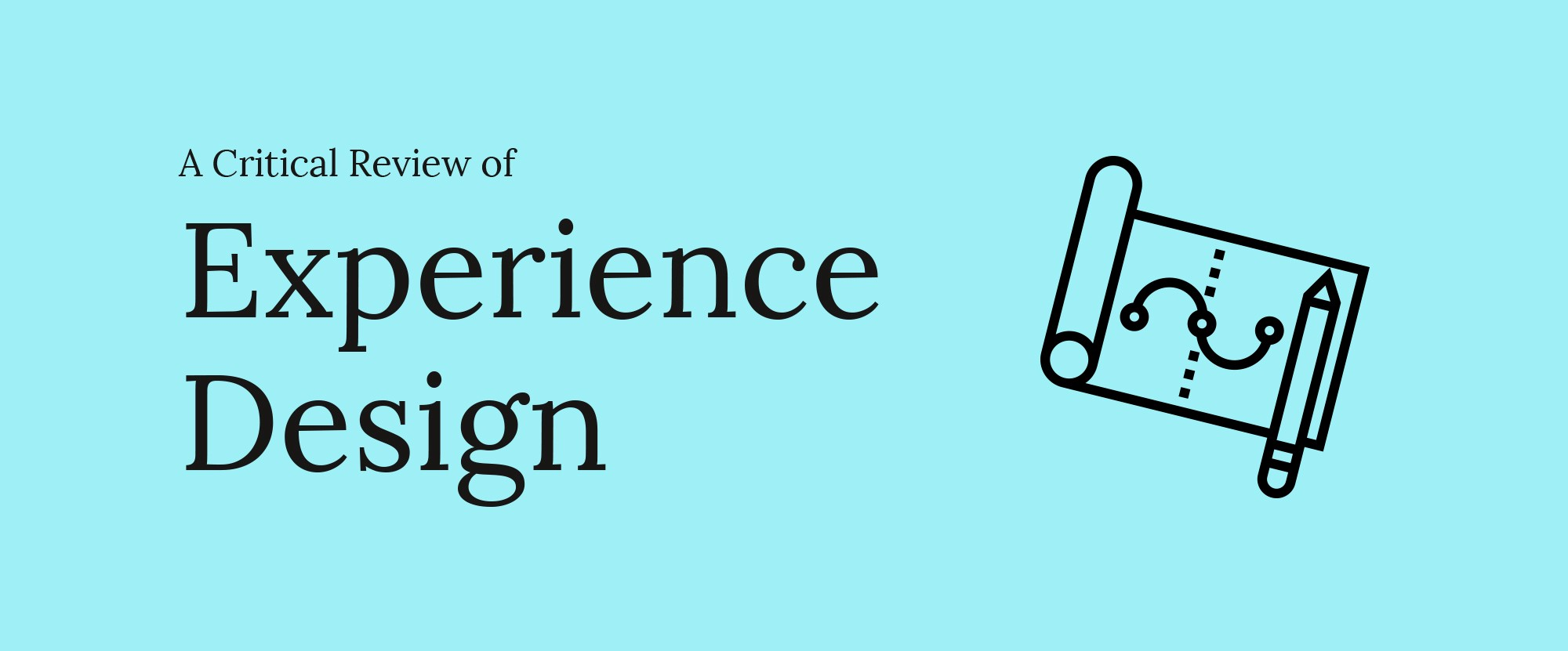 a critical review of experience design ux collective