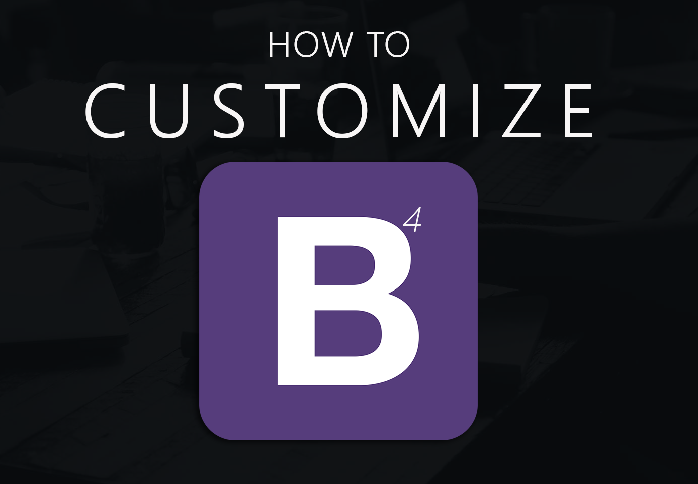 how to customize bootstrap ux planet