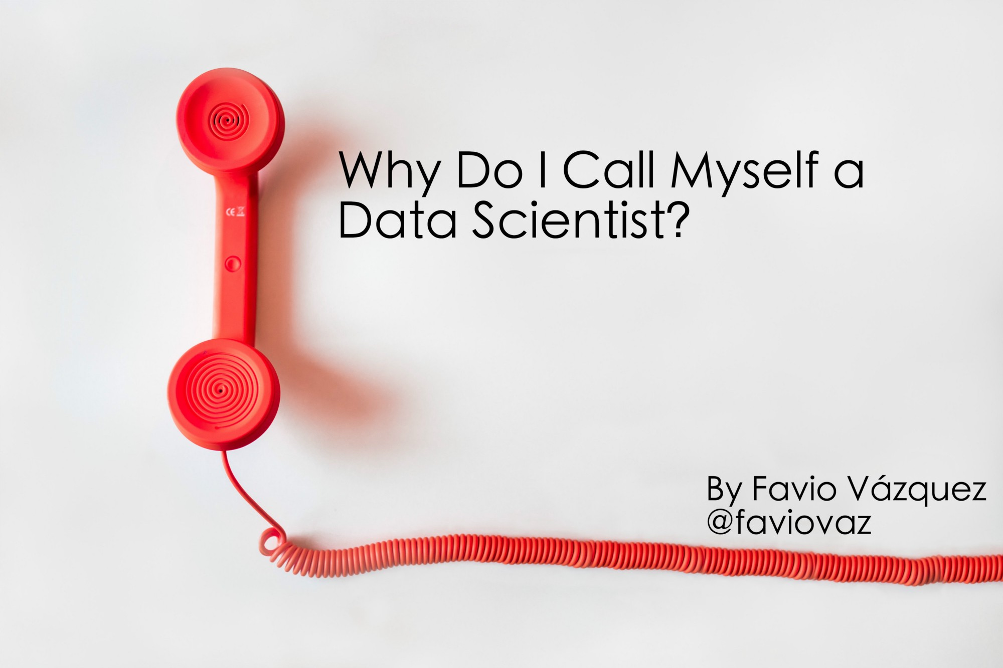 Why do I Call Myself a Data Scientist?