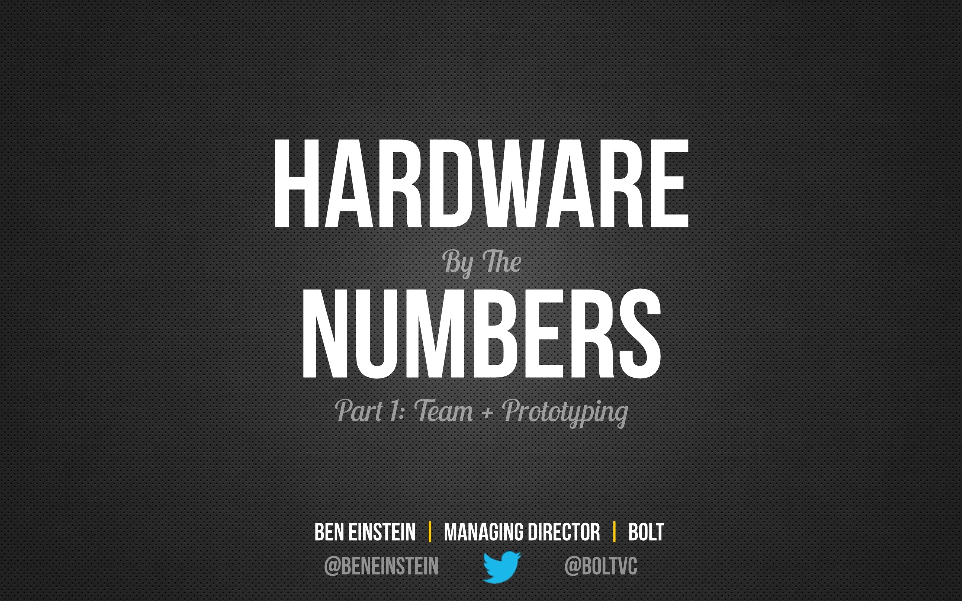 Hardware by the Numbers (Part 1: Team + Prototyping)