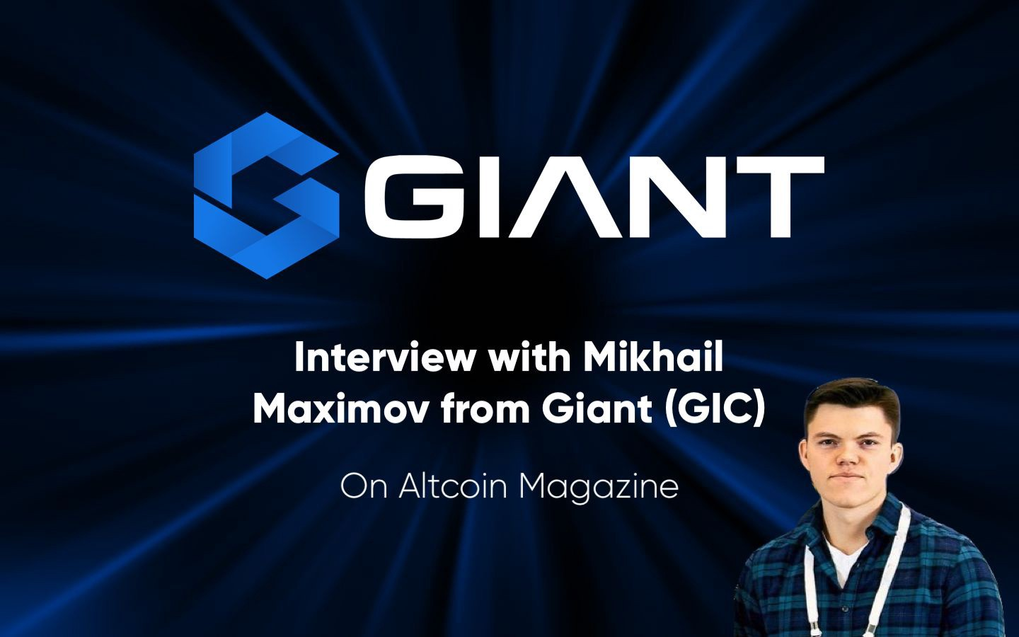 medium.com - An Interview with Community Lead Mikhail Maximov from Giant (GIC) on Altcoin Magazine