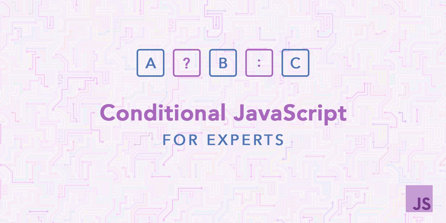 conditional javascript for experts hacker noon rh hackernoon com