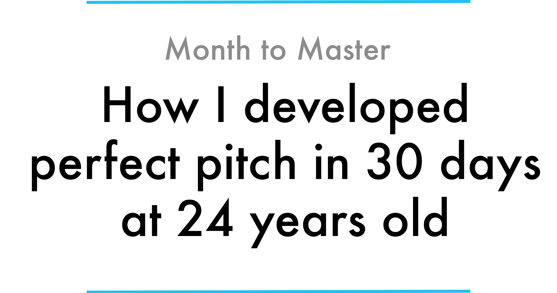How i developed perfect pitch in 30 days at 24 years old on june 1 2017 i asked myself the question with only one month of practice can i develop perfect pitch hexwebz Image collections