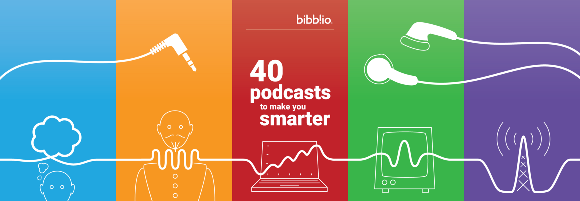 40 podcasts to make you smarter