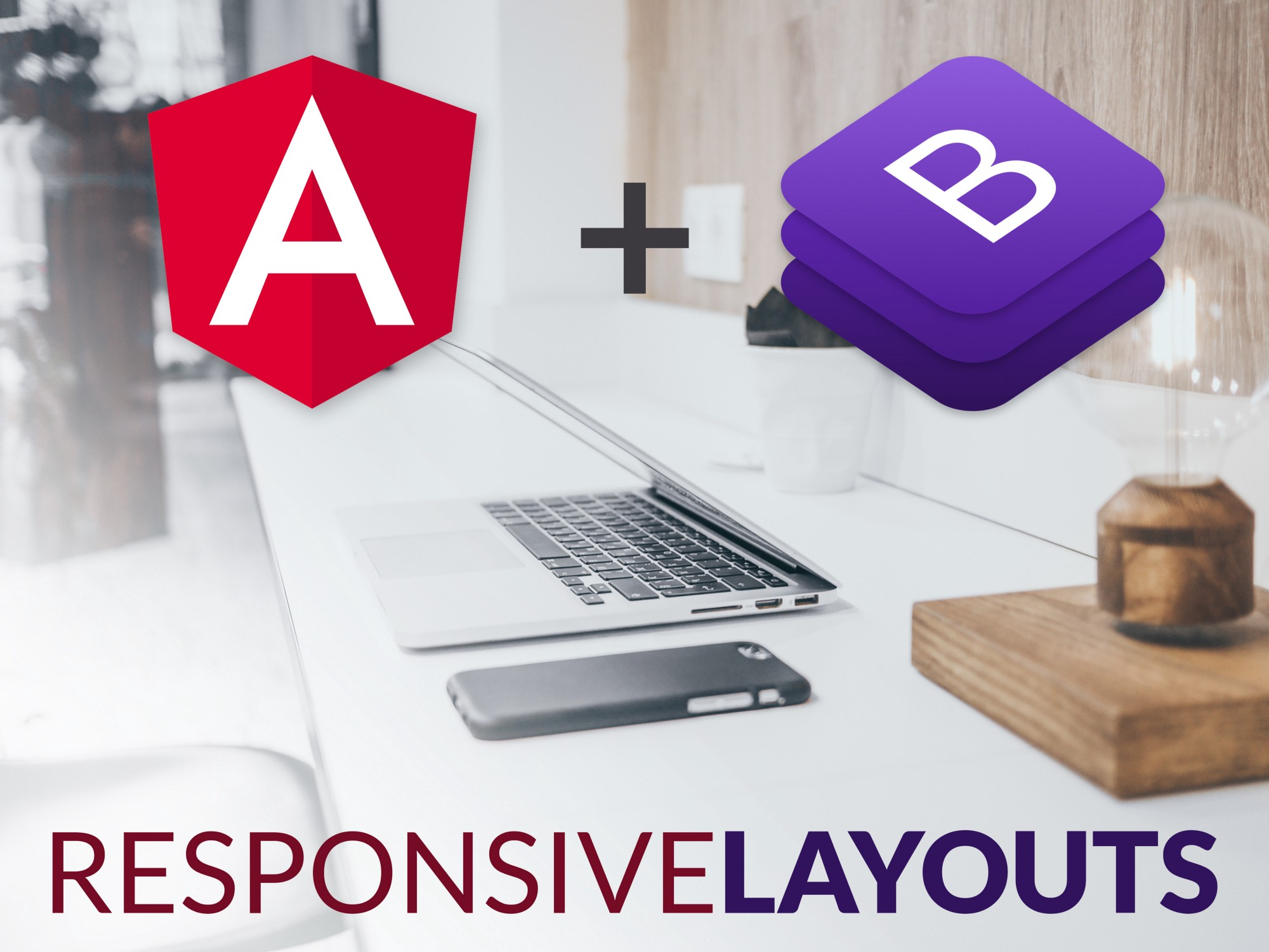 How To Build Responsive Layouts With Bootstrap 4 And Angular 6