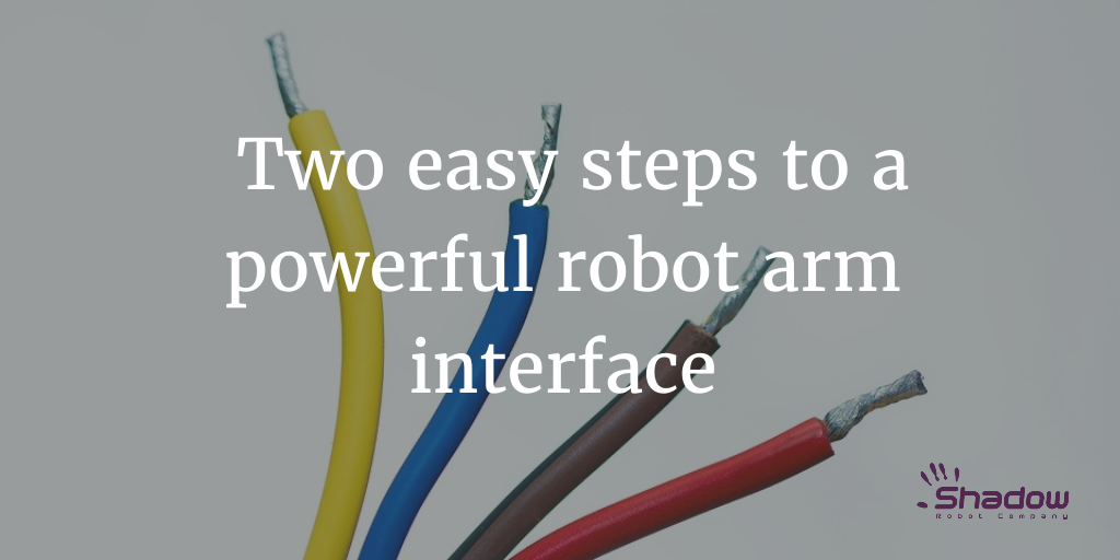 Two easy steps to a powerful robot arm interface