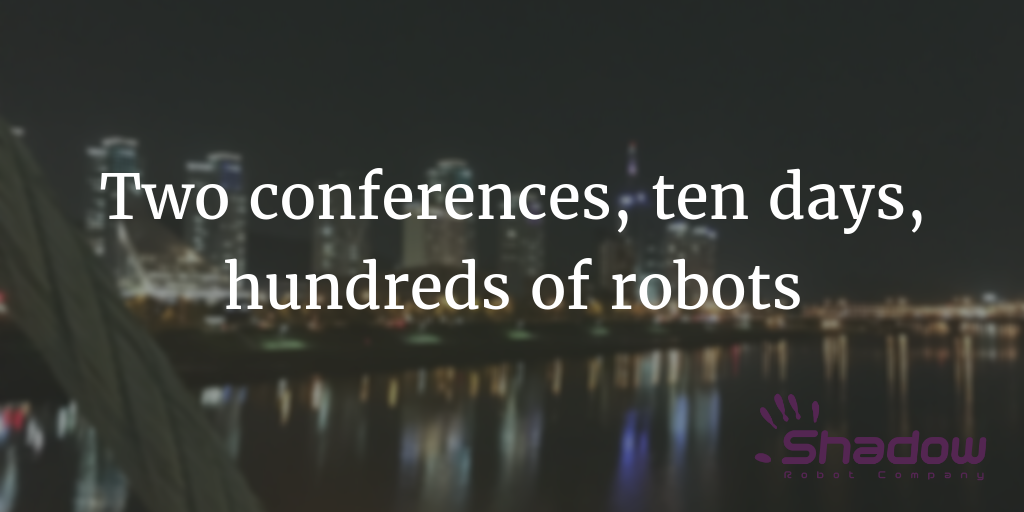 Two conferences, ten days, hundreds of robots