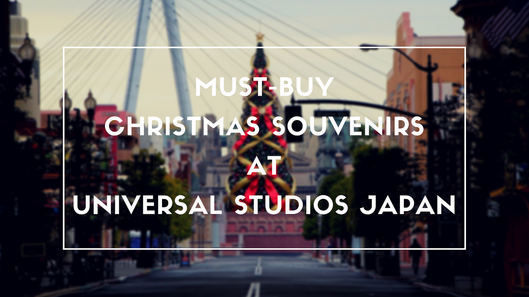 what to buy at universal studios japan for christmas 2018 - Christmas City Studios