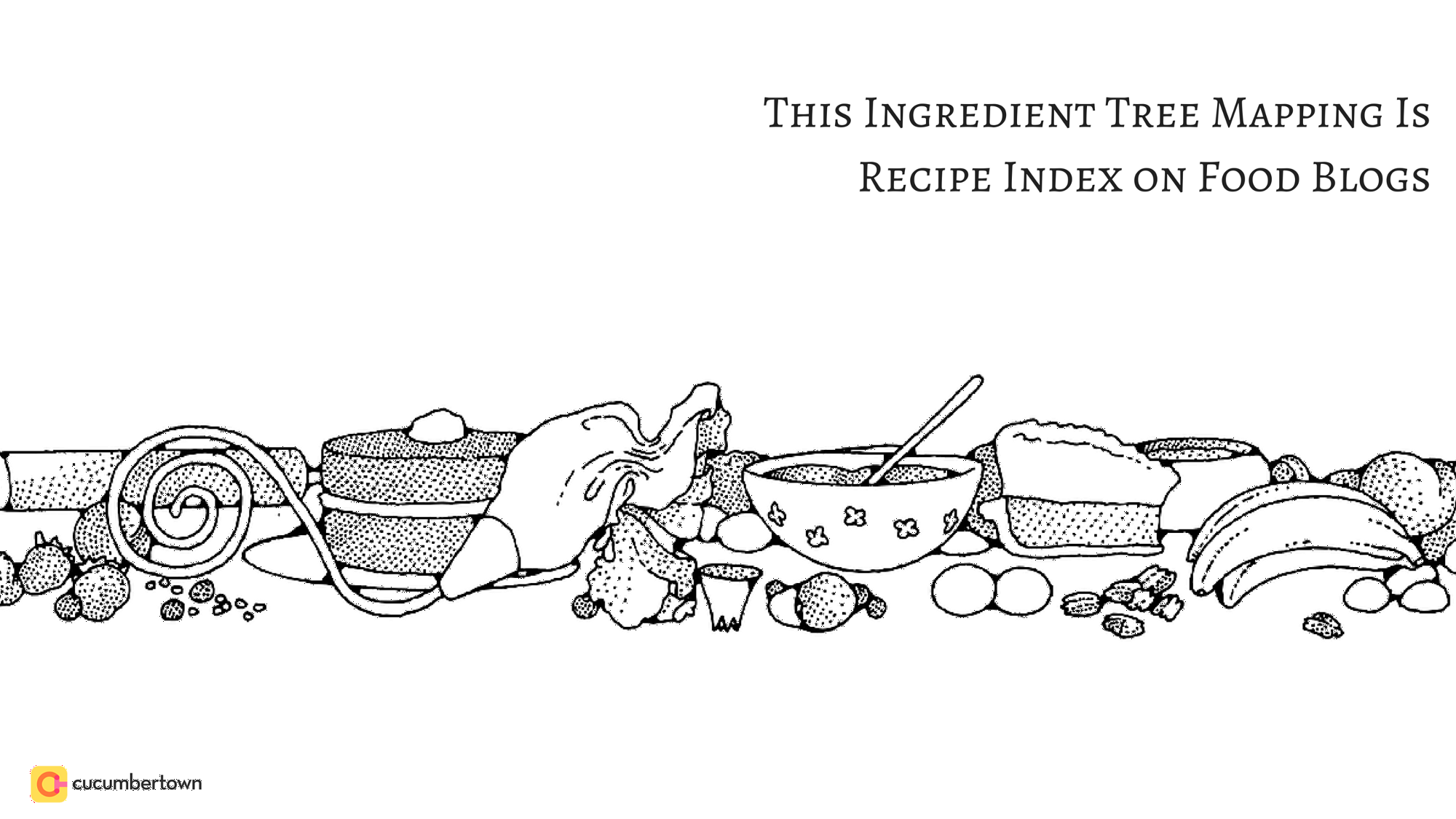 This ingredient tree mapping is changing search and recipe index on this ingredient tree mapping is changing search and recipe index on food blogs forumfinder Images