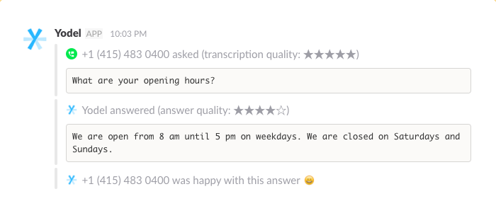 Yodel answers fully automated, not bothering you with easy to handle questions