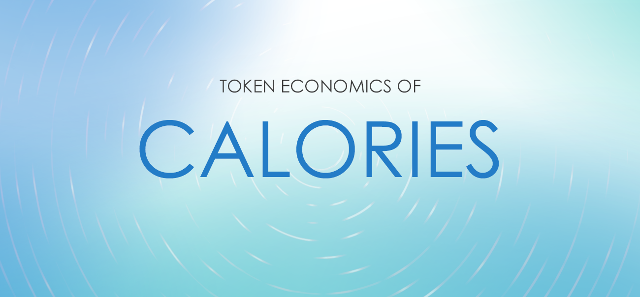 We are glad to present the token economics of TE-FOOD's second token:  Calories (CAL).