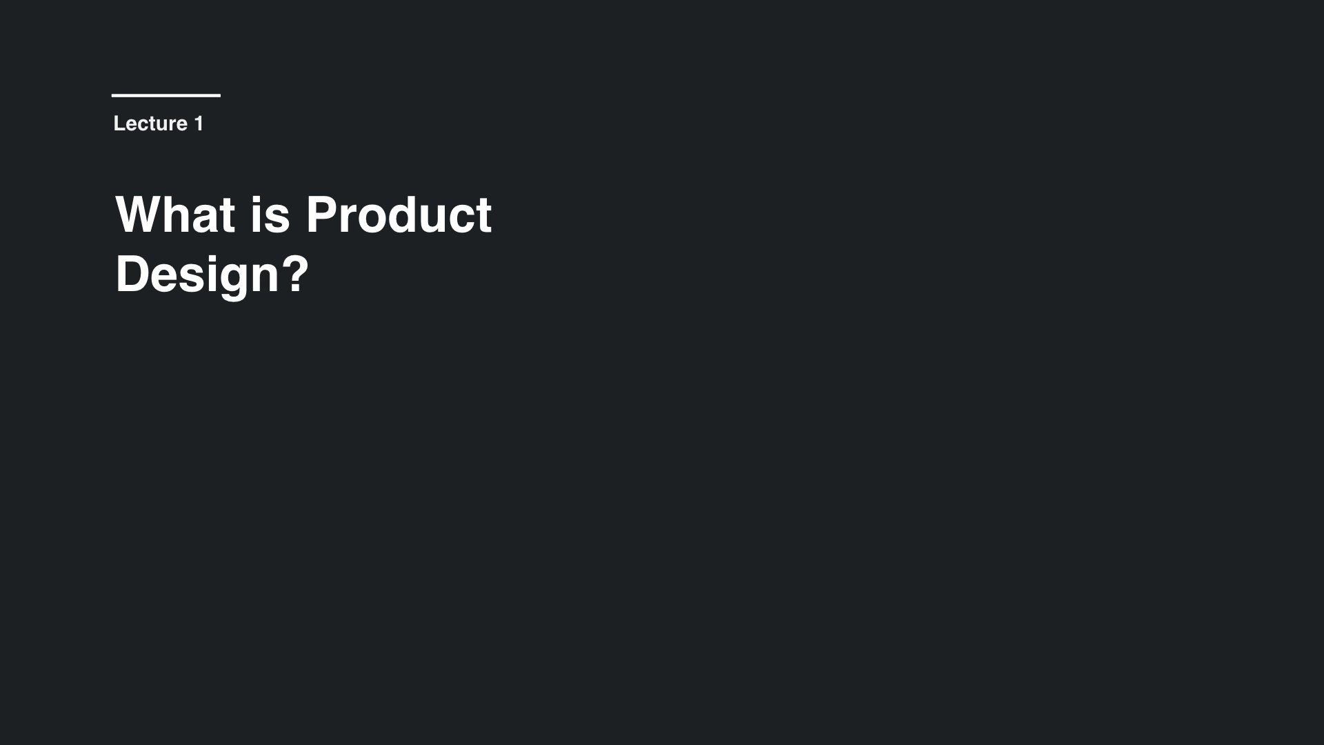 Lecture 1: What is Product Design?