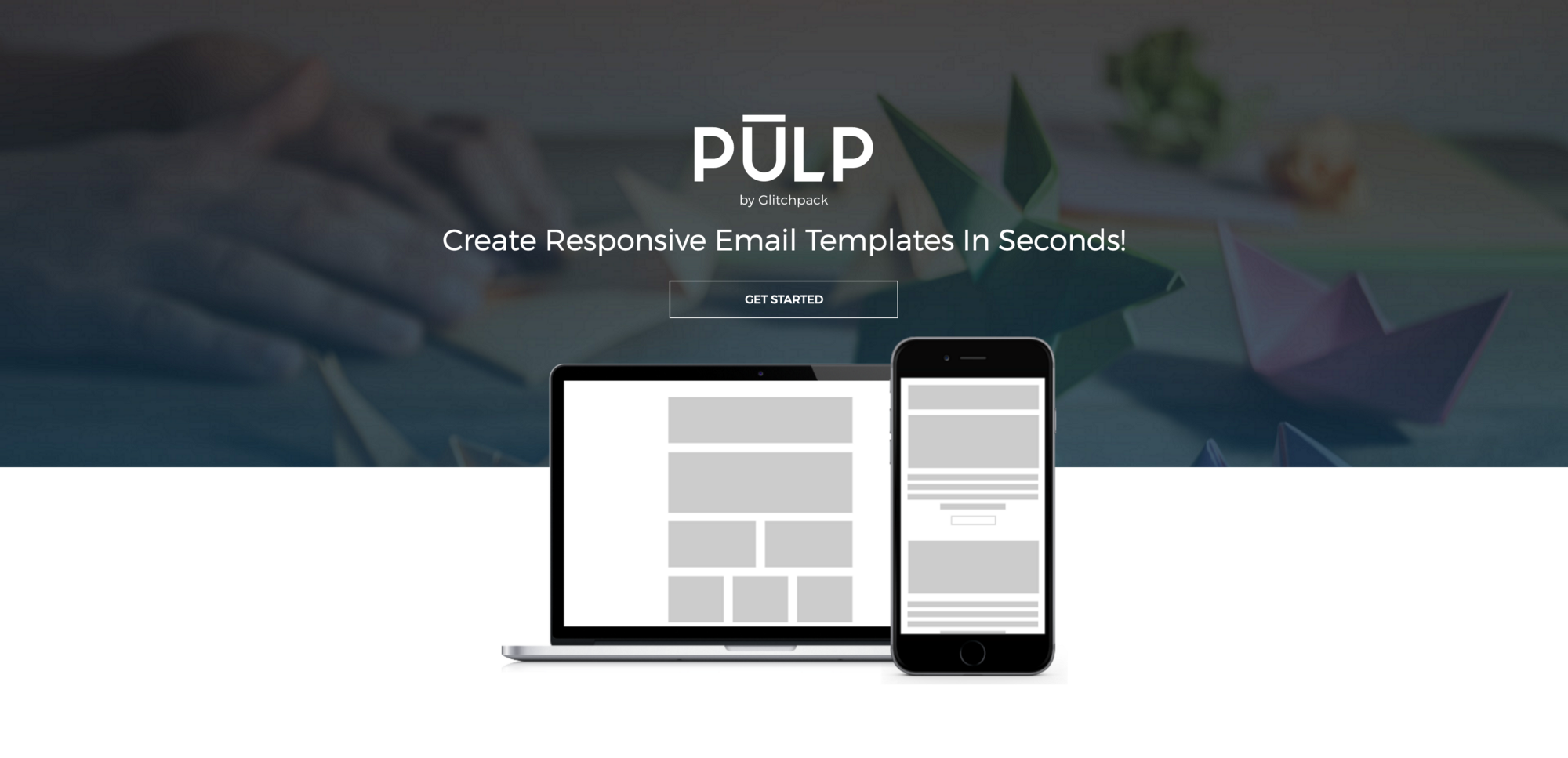 Pulp. Create Responsive Email Templates, In Seconds.