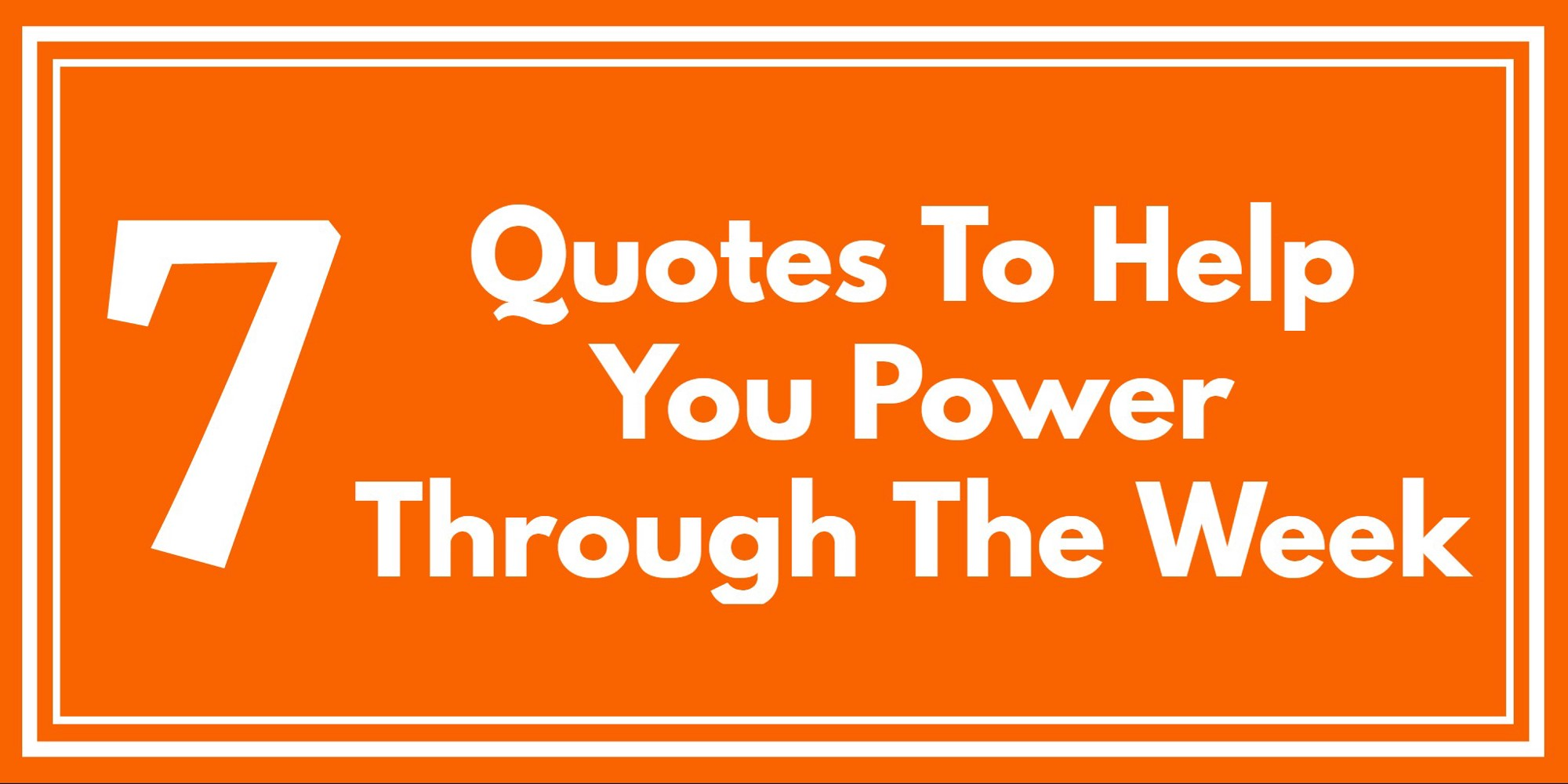 Week Quotes 7 Quotes To Help You Power Through The Week  The Coffeelicious