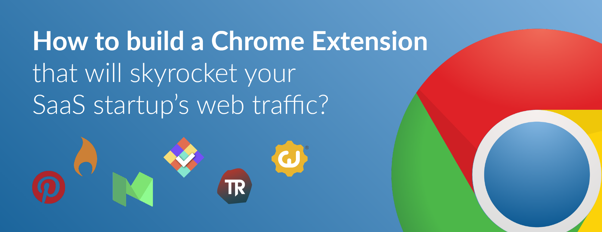 How to build a Chrome Extension that will skyrocket your SaaS ...