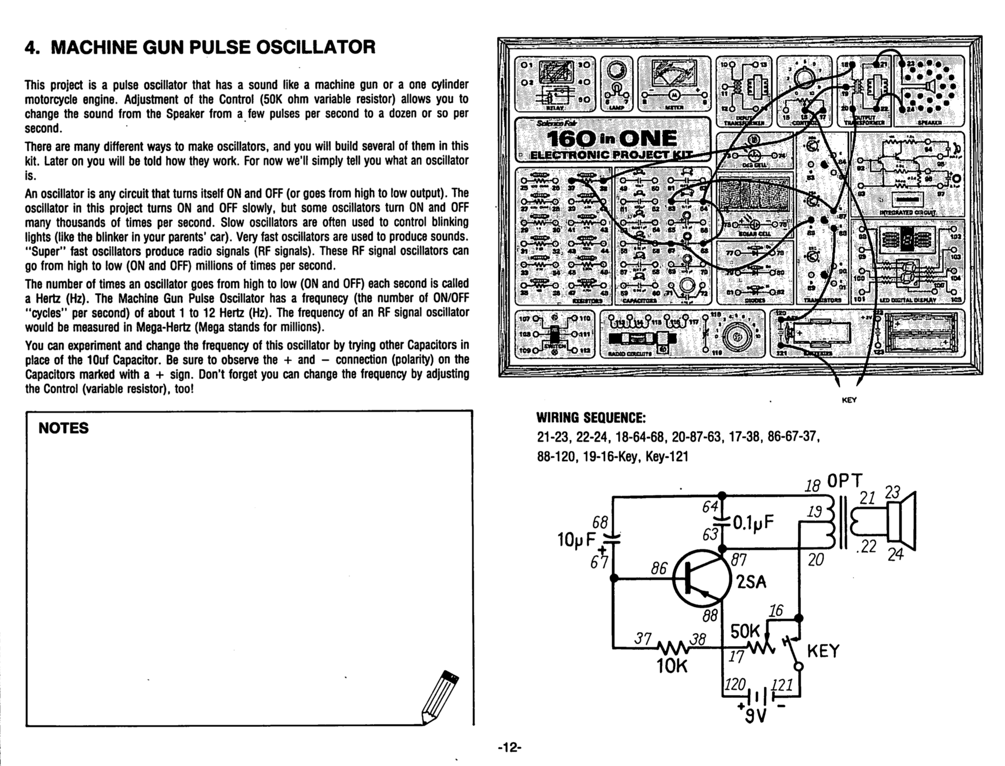 Electronic Project Kits Hands On With A Vintage 160 In 1 The Circuit Shown Is Most Interesting Of Several Drum Oscillators Now That Power Connected Working Used Fresh 9v Battery I Proceeded To Wire Up First Starting 4 Machine Gun Pulse Oscillator
