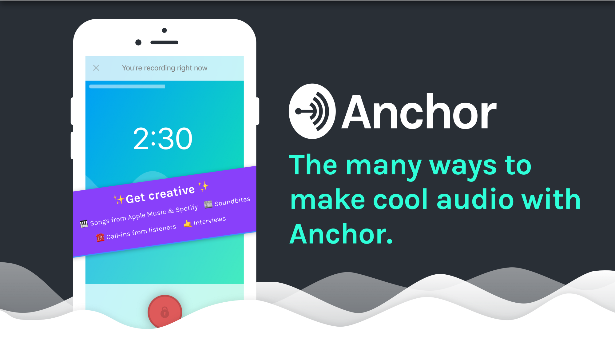 The many ways to make audio with Anchor