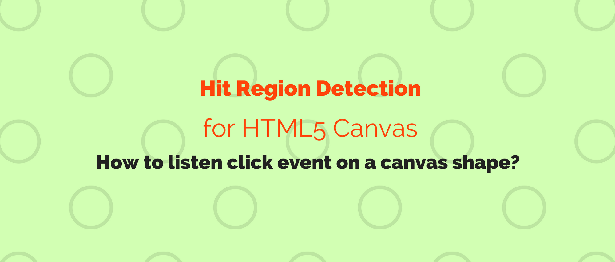 Hit Region Detection For Html5 Canvas And How To Listen To Click