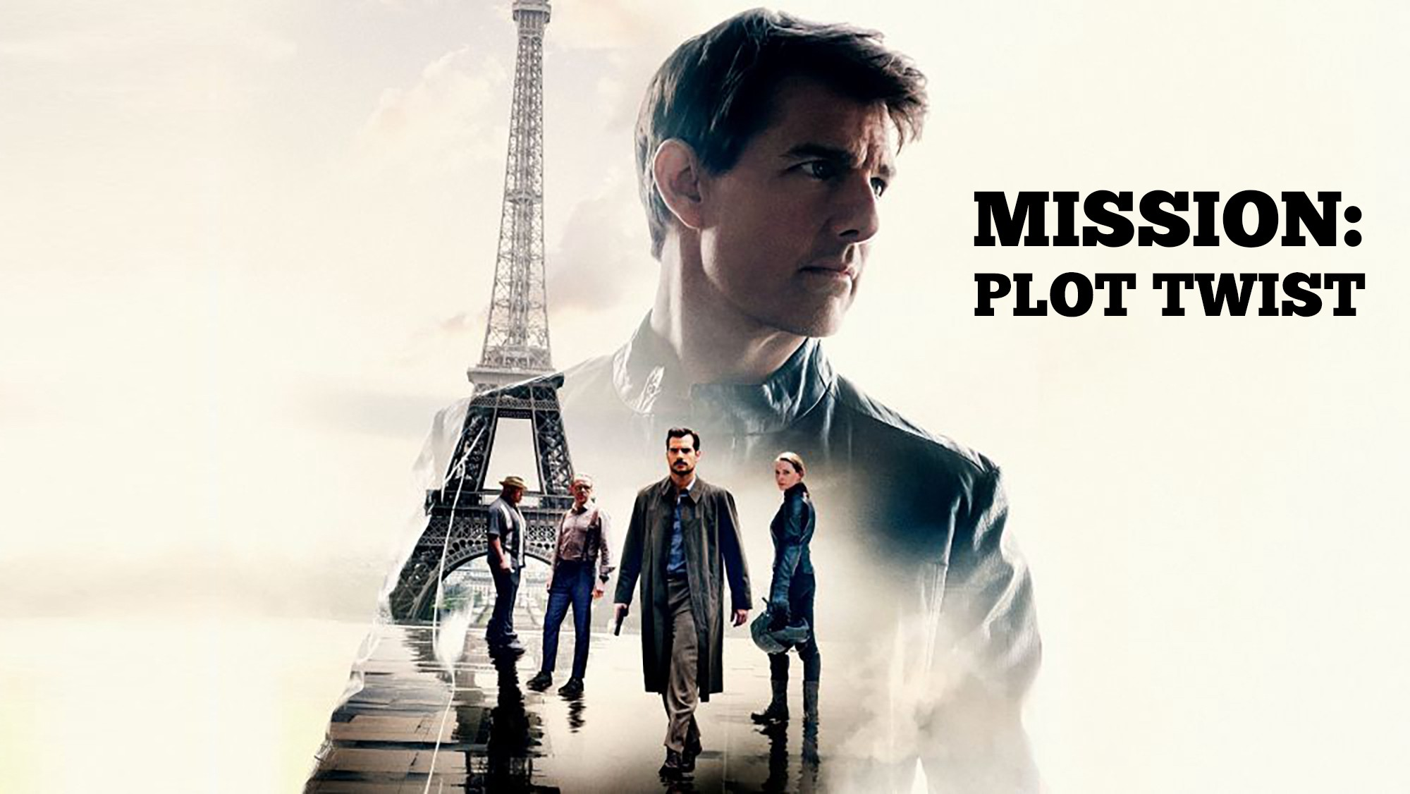 Mission Impossible Fallout The Art Of The Plot Twist Storycraft