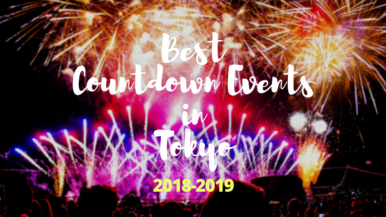 Tokyo New Years Eve 10 Best Countdown Events In Tokyo 20182019