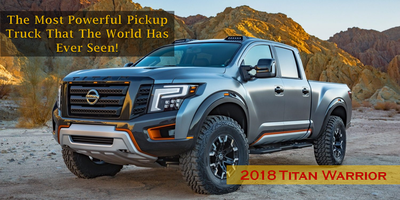 2018 Titan Warrior The Most Powerful Pickup Truck That The ...