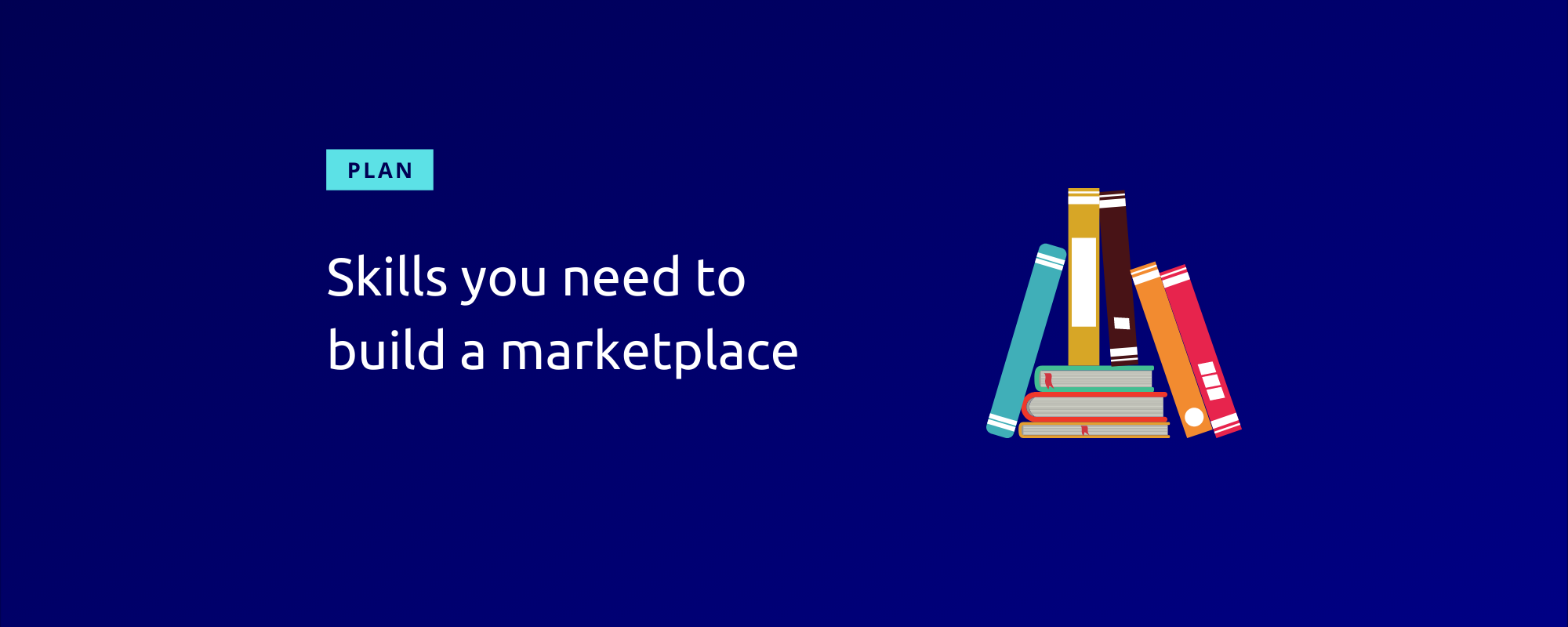 Skills you need to build a marketplace