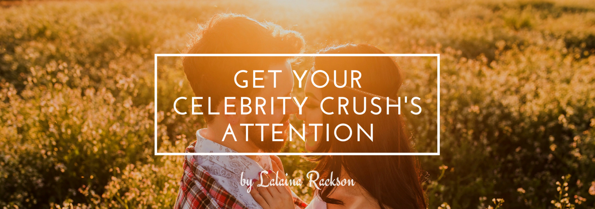 Dating your celebrity crush