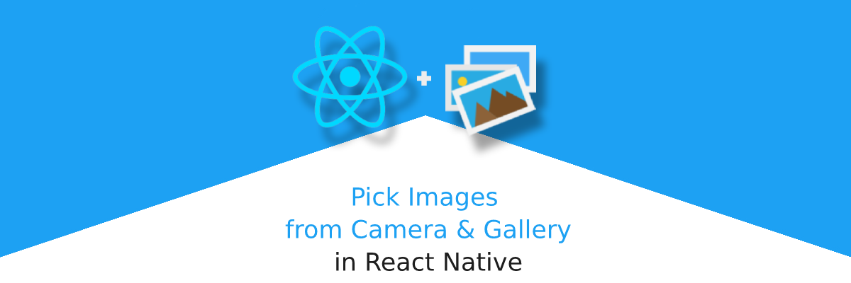 How to pick images from Camera & Gallery in React Native app