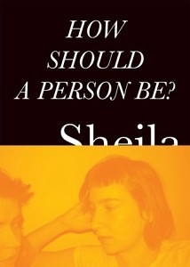 how should a person be sheila heti