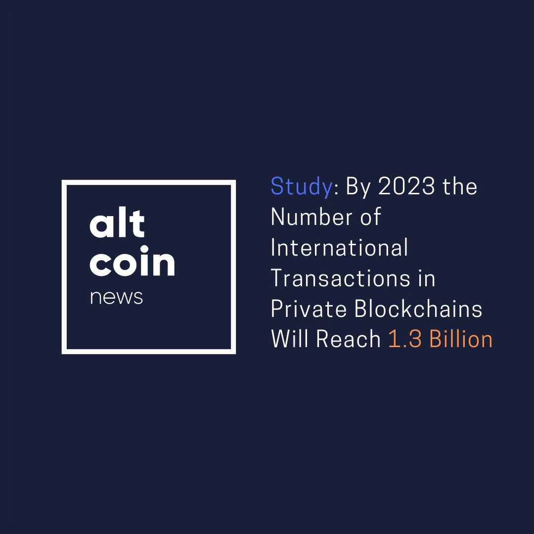 medium.com - Marko Vidrih - Altcoin News: Study: By 2023 the Number of International Transactions in Private Blockchains Will…