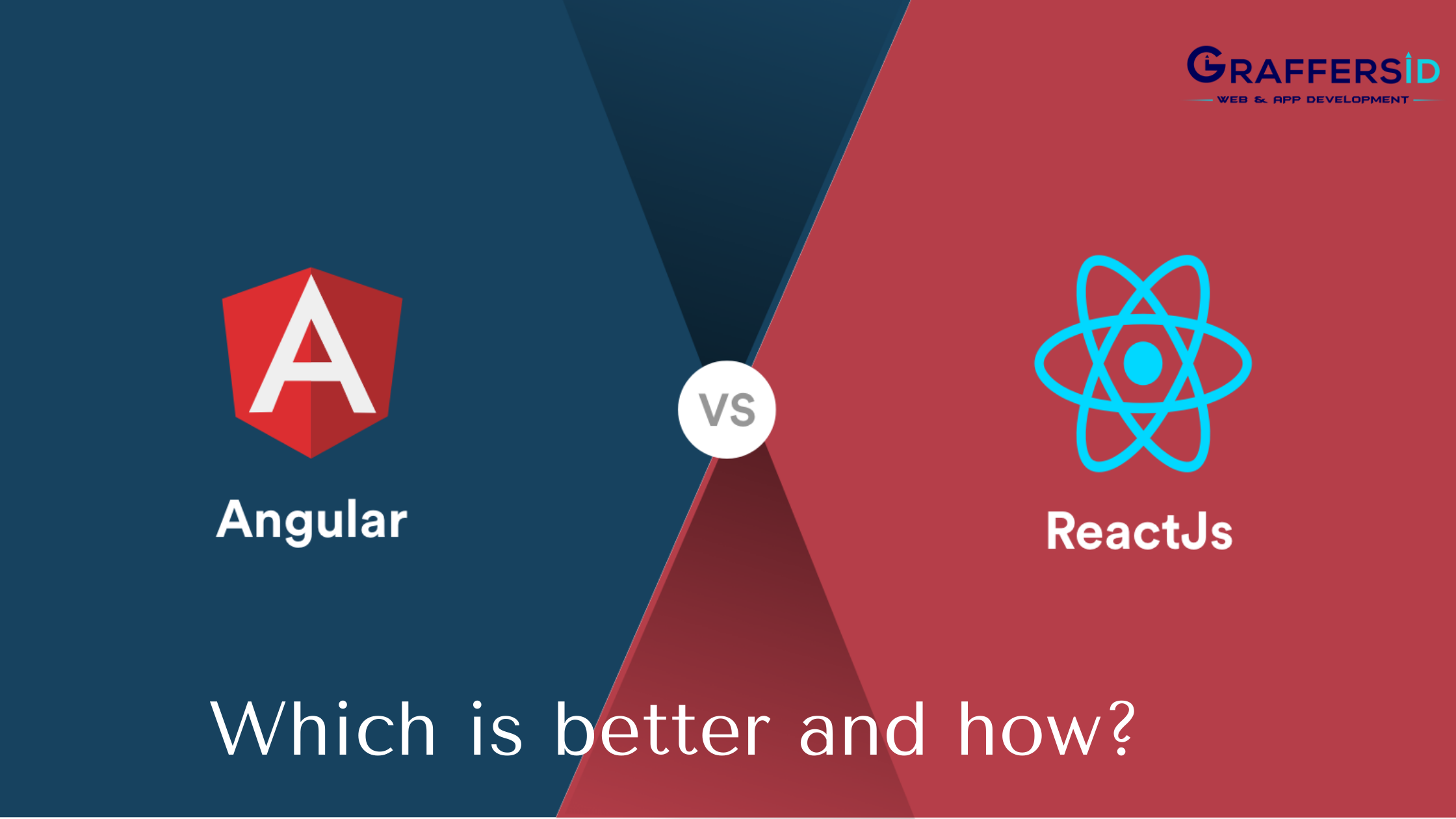 Angular vs. React: Which Is Better and How?