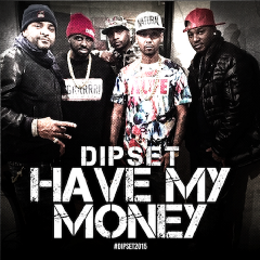 dipset, have my money